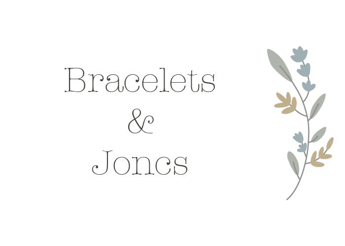BRACELETS & JONCS