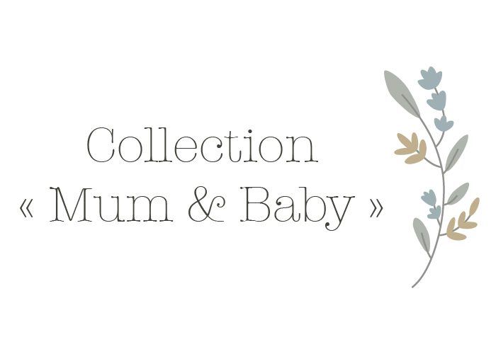 COLLECTION MUM & BABY