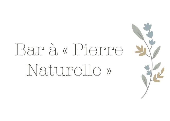 Bar à Pierre Naturelle