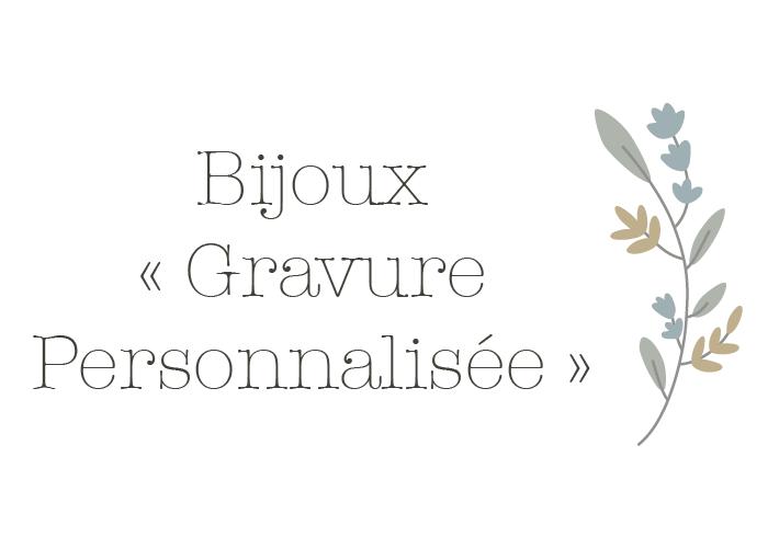 BIJOUX GRAVURE PERSONNALISÉE